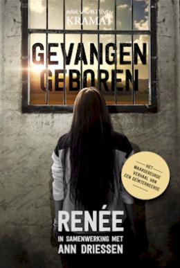 Gevangen Geboren van Ann Driessen